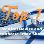 Top 7 Medical Device and Healthcare Trade Shows for 2016