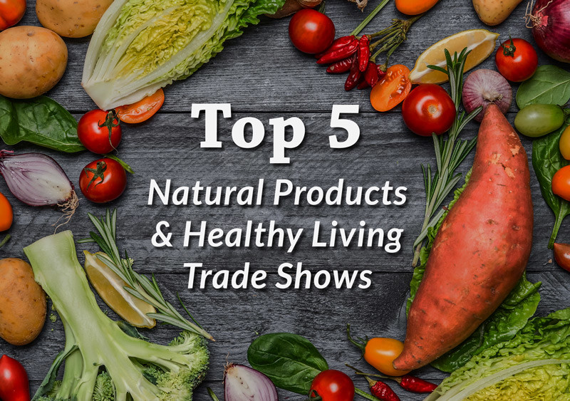 Top 5 Natural Products & Health Food Trade Shows