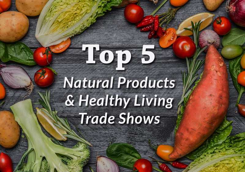Beau Our Top 5 Natural Products U0026 Health Food Trade Shows For 2016