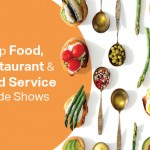 20 Can't-Miss Food, Restaurant and Food Service Shows