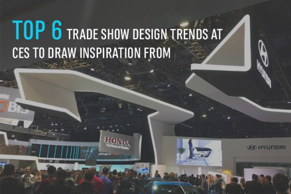 The Top 6 Trade Show Design Trends at CES to Draw Inspiration From.