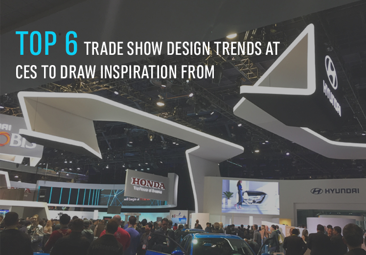 Top 6 trade show design trends as ces to draw inspiration from
