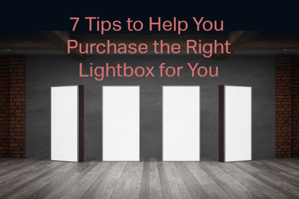 7 tips to help you purchase the right lightbox for you